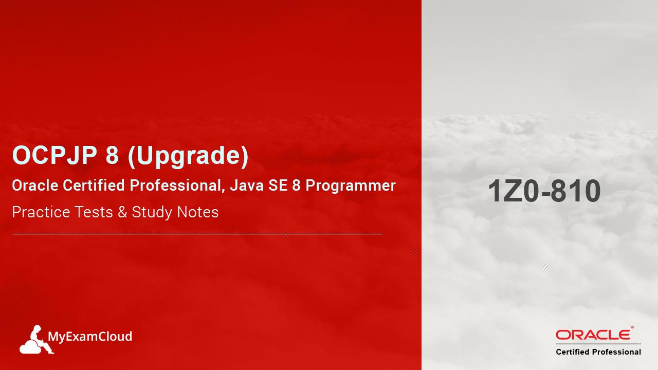 OCPJP 8 Upgrade Java SE 7 to Java SE 8 Practice Tests : 1Z0-810