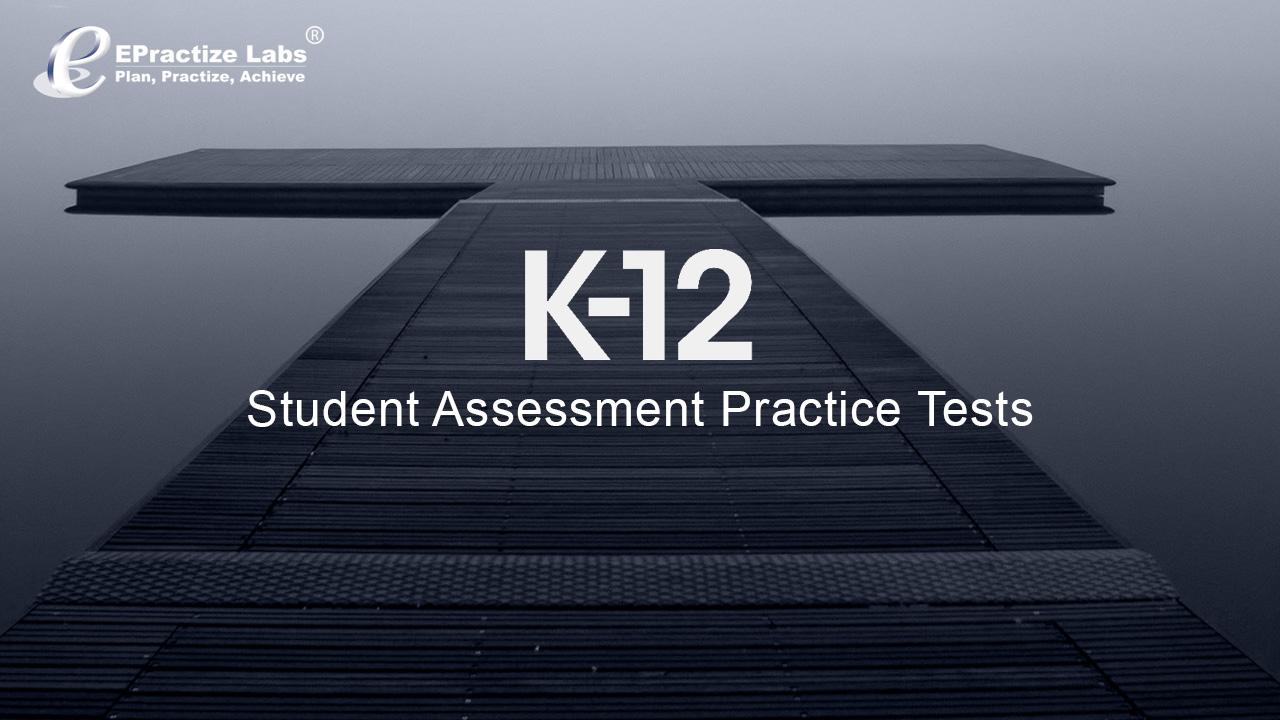 K-12 Student Assessment Practice Tests