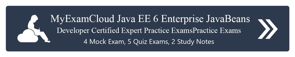 MyExamCloud Java EE 6 Enterprise JavaBeans Developer Certified Expert Practice Exams