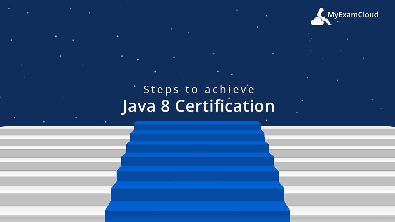 Steps To Achieve Java 8 Certification Myexamcloud
