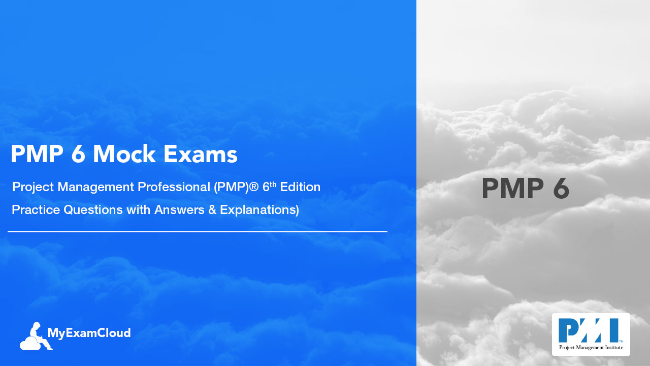 Pmp 6th Edition Practice Questions Pmp 6 Mock Exams